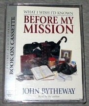 What I Wish I'd Known Before My Mission (9781573452175) by John Bytheway