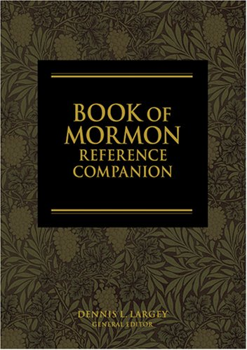 Book of Mormon Reference Companion: Largey, Dennis L.,