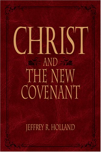 9781573452359: Christ and the New Covenant: The Messianic Message of the Book of Mormon