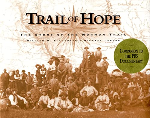 Trail of Hope: The Story of the Mormon Trail: William W. Slaughter, Michael Landon