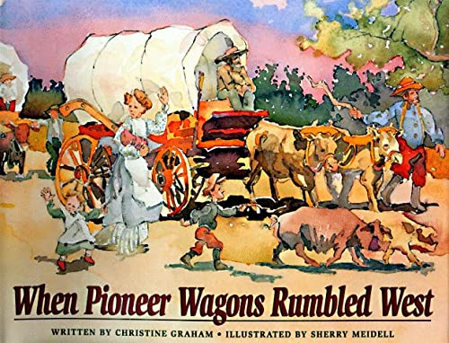 9781573452724: When Pioneer Wagons Rumbled West