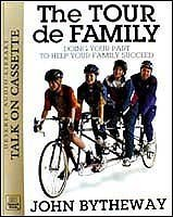 The Tour de Family: Doing Your Part To Help Your Family Succeed (9781573452830) by John Bytheway