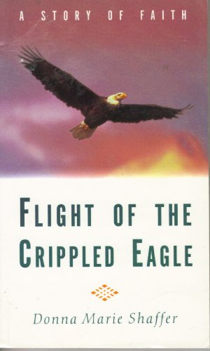 Flight of the Crippled Eagle: Donna Marie Shaffer