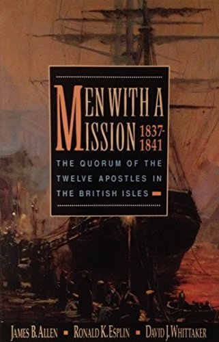 Men with a Mission, 1837-1841: The Quorum of the Twelve Apostles in the British Isles: James B.; ...