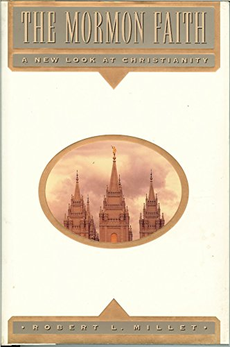 9781573453592: The Mormon Faith: A New Look at Christianity