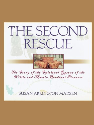 9781573453622: The Second Rescue: The Story of the Spiritual Rescue of the Willie and Martin Handcart Pioneers