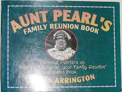 """Aunt Pearl's Family Reunion Book: Personal Pointers on """"How to 'Farley-Up Your ..."""