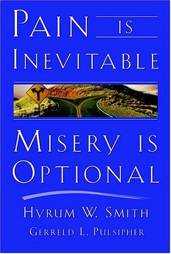 9781573454506: Pain Is Inevitable, Misery Is Optional