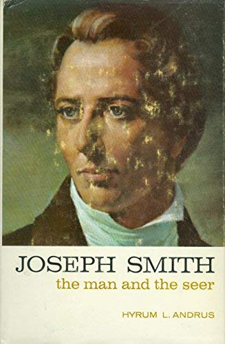 9781573454612: Joseph Smith the Man and The Seer