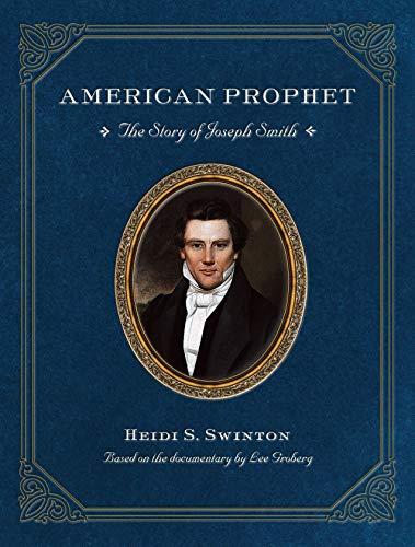 American Prophet : The Story of Joseph Smith: Swinton, Heidi S.