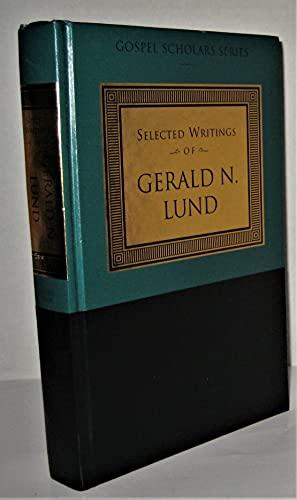 9781573455497: Selected Writings of Gerald N. Lund (Gospel Scholars Series)