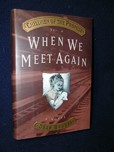 9781573455848: 4: When We Meet Again (Children of the Promise)