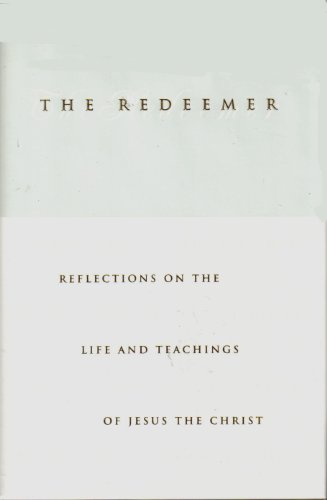9781573455985: The Redeemer: Reflections on the Life and Teachings of Jesus the Christ