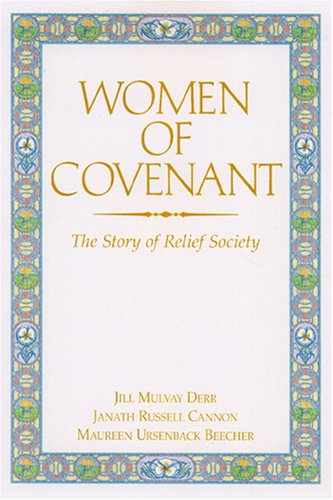 9781573456043: Women of Covenant: The Story of Relief Society