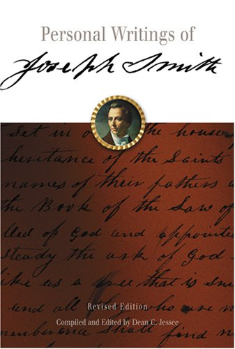 Personal Writings of Joseph Smith: Smith, Joseph; Jessee, Dean C.