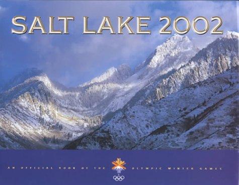 Salt Lake 2002: An Official Book of the Olympic Winter Games: Black, Susan Eston, Benson, Lee