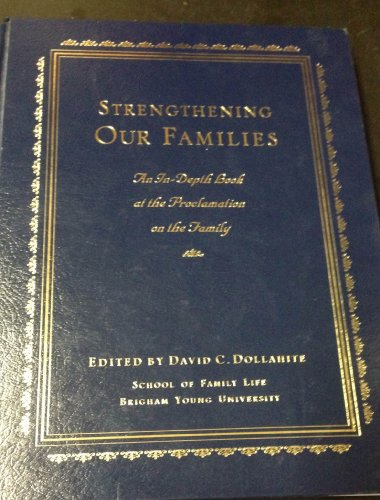 9781573458245: Strengthening Our Families: An In-Depth Look at the Proclamation on the Family
