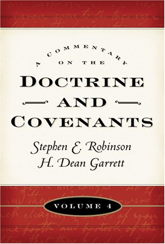 9781573458535: A Commentary on the Doctrine and Covenants, Vol. 4: Sections 106 - 138
