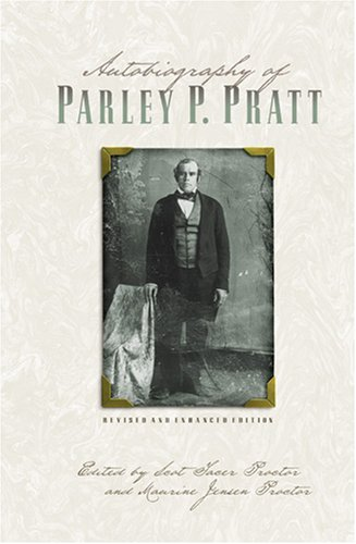 9781573458627: Autobiography of Parley P. Pratt (Revised and Enhanced)