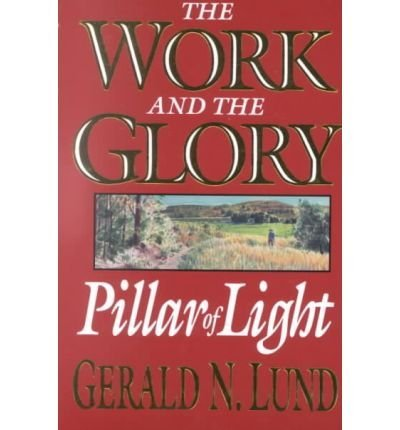 9781573458702: Pillar of Light (Work and the Glory)