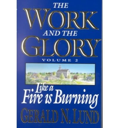 9781573458719: Work and the Glory Vol 2: Like a Fire Burning