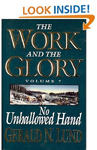 No Unhallowed Hand (Work and the Glory): Lund, Gerald N.