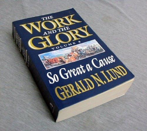9781573458771: So Great a Cause (Work and the Glory, Vol. 8) (Work and the Glory, 8)