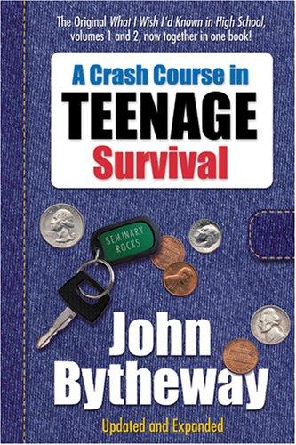 9781573459303: Crash Course in Teenage Survival
