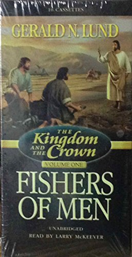 9781573459501: Kingdom and the Crown Vol 1: Fishers of Men Unabridged audio (Kingdom and the Crown)