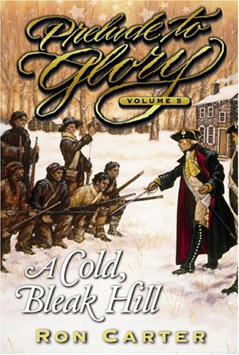 9781573459563: A Cold Bleak Hill (Prelude to Glory, Vol. 5)