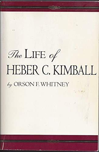9781573459921: The Life of Heber C. Kimball
