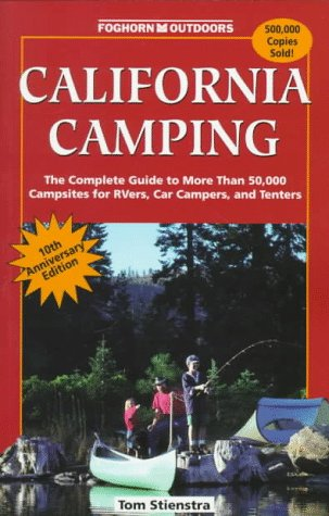 9781573540056: California Camping: The Complete Guide to More Than 50,000 Campsites for Tenters, Rvers, and Car Campers (10th)