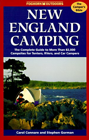9781573540209: New England Camping: The Complete Guide to More Than 82,000 Campsites Fpr Tenters, Rvers, and Car Campers (Foghorn Outdoors)