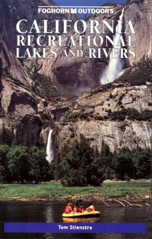 Foghorn Outdoors: California Recreational Lakes and Rivers: Stienstra, Tom
