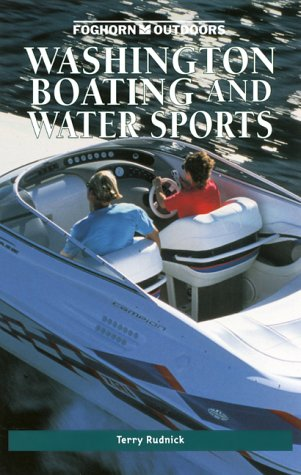 Foghorn Outdoors: Washington Boating and Water Sports: Rudnick, Terry