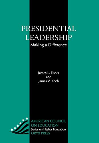 9781573560207: Presidential Leadership: Making A Difference (American Council on Education Oryx Press Series on Higher Education)