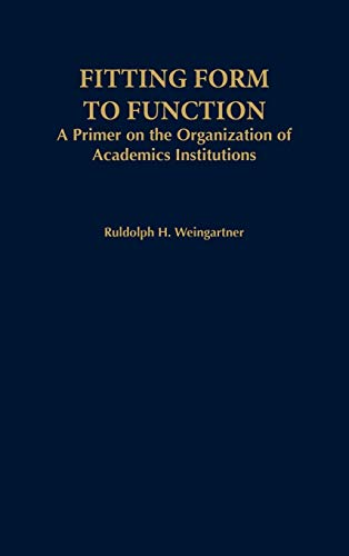 9781573560221: Fitting Form to Function: A Primer on the Organization of Academic Institutions (American Council on Education Oryx Press Series on Higher Education)