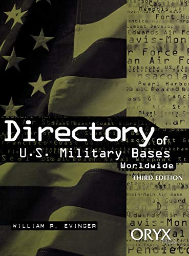 Directory of U.S. Military Bases Worldwide: Third Edition: William R. Evinger