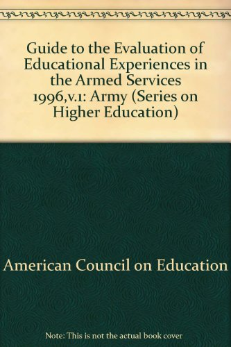 9781573560559: The 1996 Guide to the Evaluation of Educational Experiences in the Armed Services: Army (Series on Higher Education)