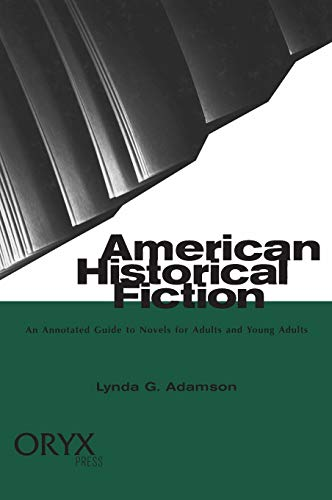 9781573560672: American Historical Fiction: An Annotated Guide to Novels for Adults and Young Adults
