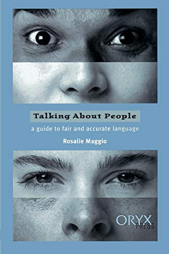 9781573560696: Talking About People: A Guide to Fair and Accurate Language