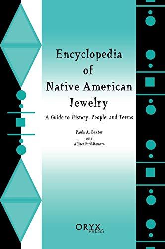Encyclopedia of Native American Jewelry: A Guide: Paula A. Baxter;