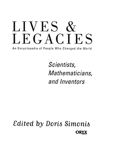 9781573561518: Scientists, Mathematicians, and Inventors: An Encyclopedia of People Who Changed the World (Lives and Legacies Series)