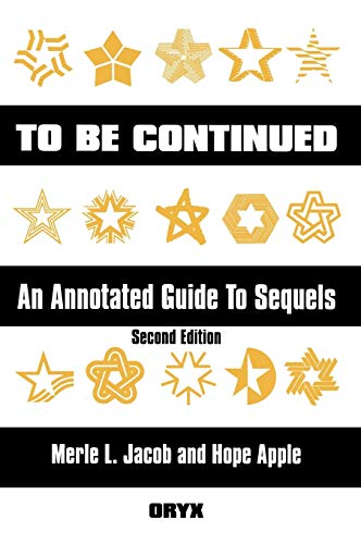 9781573561556: To Be Continued: An Annotated Guide to Sequels, 2nd Edition