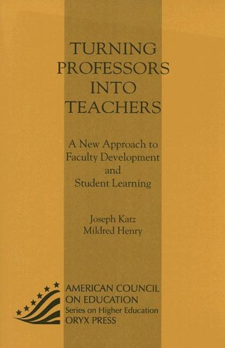 9781573562225: Turning Professors into Teachers: A New Approach to Faculty Development and Student Learni