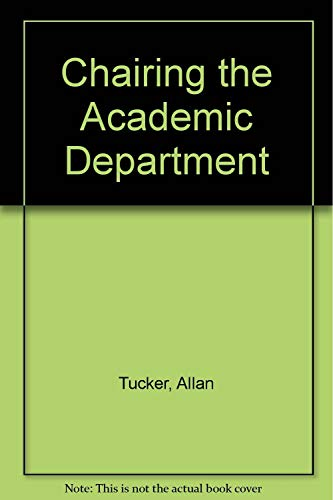 9781573562546: Chairing the Academic Department: Leadership Among Peers