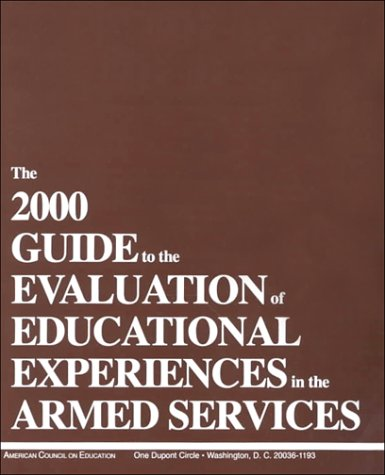 The 2000 Guide to the Evaluation of Educational Experiences in the Armed Services: Vol. 1 (Guide to...