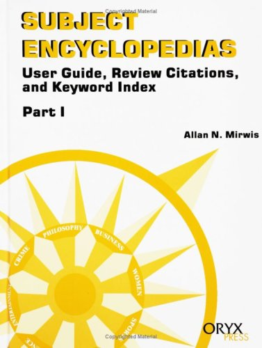 9781573562980: Subject Encyclopedias: User Guide, Review Citations, and Keyword Index, Part 1