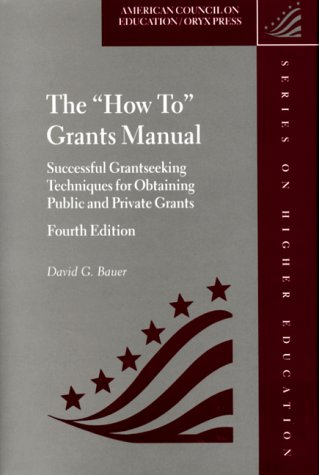 "9781573563260: The ""How To"" Grants Manual: Successful Grantseeking Techniques for Obtaining Public and Private Grants, Fourth Edition"