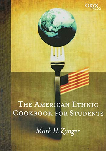 9781573563451: The American Ethnic Cookbook For Students: (Cookbooks for Students)